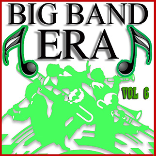 Various Artists – Big Band Era Vol 6