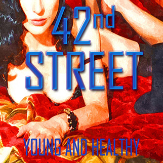 The Showcast – 42nd Street, Young and Healthy