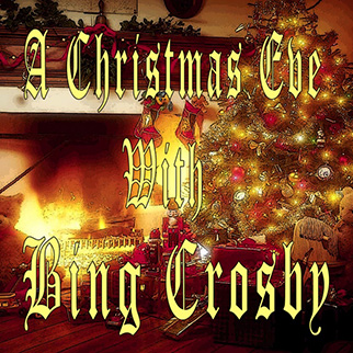 Bing Crosby – A Christmas Eve With Bing Crosby