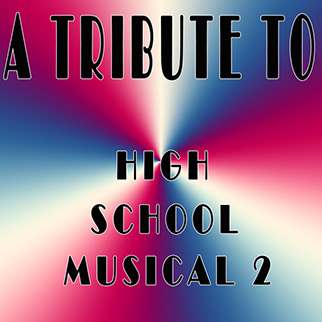Hit Collective – A Tribute to High School Musical 2