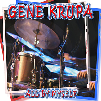 Gene Krupa – All By Myself