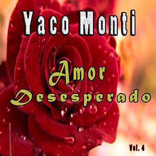Yaco Monti – Amor Desesperado, Vol. 4