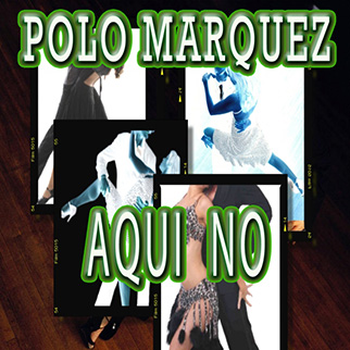 Polo Marquez – Aqui No