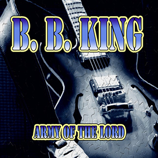 B.B. King – Army of the Lord