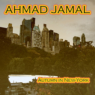 Ahmad Jamal – Autumn in New York