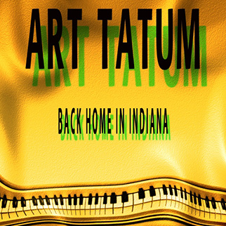 Art Tatum – Back Home in Indiana