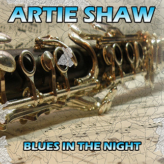 Artie Shaw – Blues in the Night
