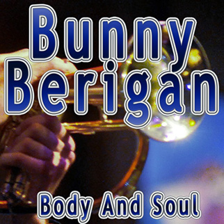 Bunny Berigan – Body and Soul
