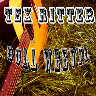 Tex Ritter – Boll Weevil