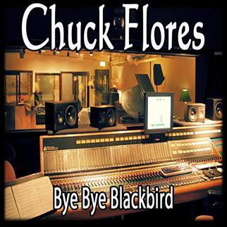 Chuck Flores – Bye Bye Blackbird