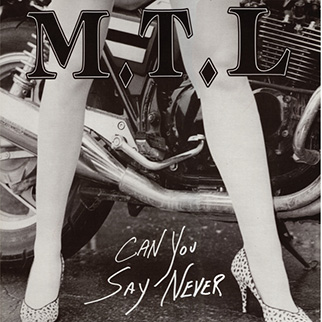 M.T.L. – Can You Say Never