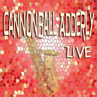 Cannonball Adderly – Cannonball Adderly Live