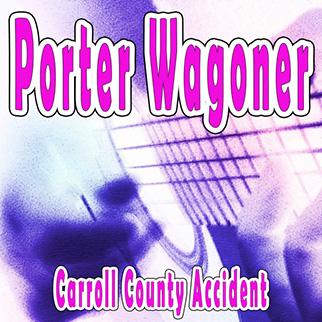 Porter Wagoner – Carroll County Accident