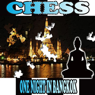 The Showcast Chess (One Night in Bangkok)