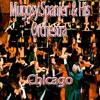 Muggsy Spanier & His Orchestra – Chicago