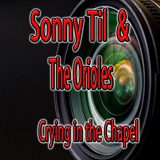 Sonny Til – Crying in the Chapel