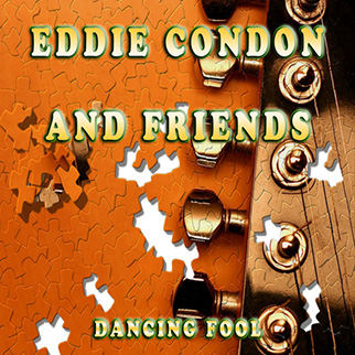 Eddie Condon – Dancing Fool