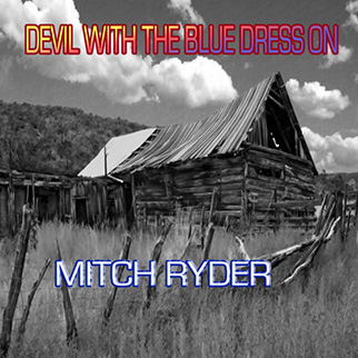 Mitch Ryder – Devil With the Blue Dress On
