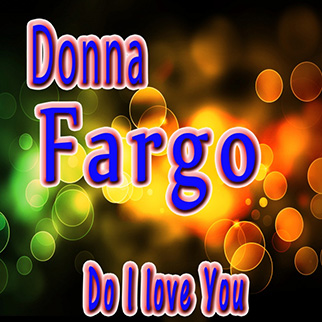 Donna Fargo – Do I Love You