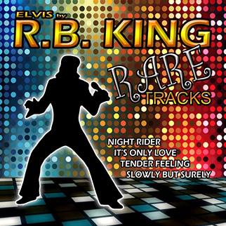 R. B. King – Elvis Rare Tracks