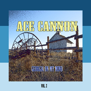 Ace Cannon – Georgia On My Mind, Vol. 2