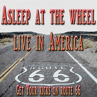 Asleep at the Wheel Live in America – Get Your Kicks On Route 66