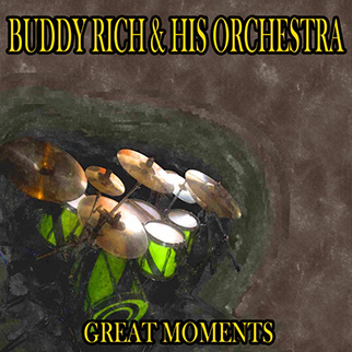 Buddy Rich & His Orchestra – Great Moments