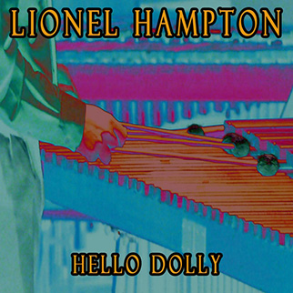 Lionel Hampton – Hello Dolly