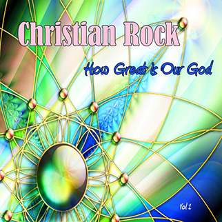 Christian Rock – How Great Is Our God, Vol. 1