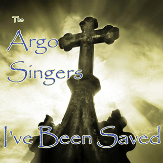 The Argo Singers – I've Been Saved