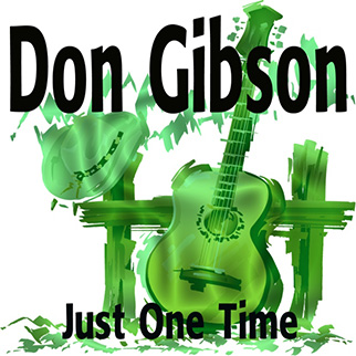 Don Gibson – Just One Time