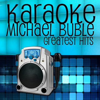 Charger – Karaoke Michael Buble Greatest Hits