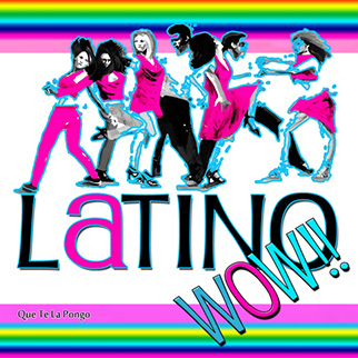 Latino All Stars – Latino Wow!! Que Te la Pongo