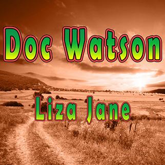 Doc Watson – Liza Jane