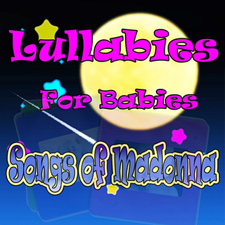 The Showcast – Lullabies for Babies, Songs of Madonna