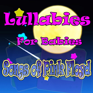 The Showcast – Lullabies for Babies, Songs of Pink Floyd