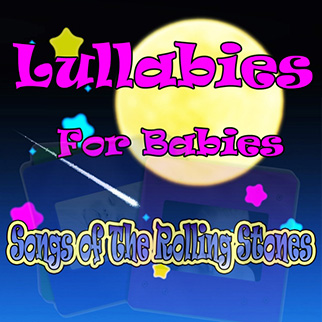 The Showcast – Lullabies for Babies, Songs of the Rolling Stones