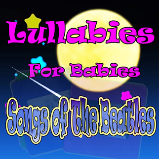 The Showcast – Lullabies for Babies, Songs of the Beatles