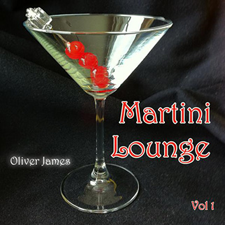 Oliver James – Martini Lounge, Vol. 1