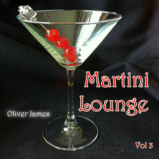 Oliver James – Martini Lounge, Vol. 3