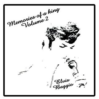 Elvis Baggio – Memories of a King Vol. 2