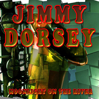 Moonlight On the River Jimmy Dorsey