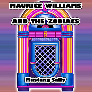 Maurice Williams & The Zodiacs – Mustang Sally