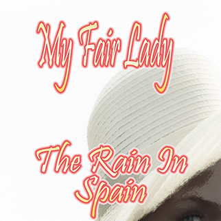 The Showcast – My Fair Lady, the Rain in Spain
