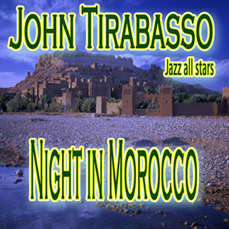John Tirabasso – Night in Morocco