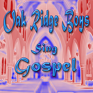 Oak Ridge Boys – Oak Ridge Boys Sing Gospel