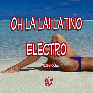 Various Artists – Oh La La! Latino Electro Non-Stop, Vol. 2