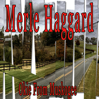 Merle Haggard – Okie from Muskogee