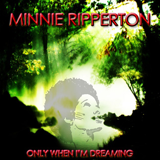Minnie Ripperton – Only When I'm Dreaming