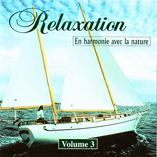 Various Artists – Relaxation En Harmonie Avec La Nature Vol 3
